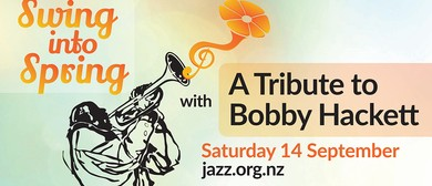 Swing Into Spring With a Tribute to Bobby Hackett