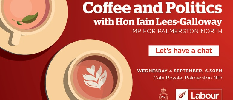 Coffee & Politics: Catch Up with Local MP Iain Lees-Galloway