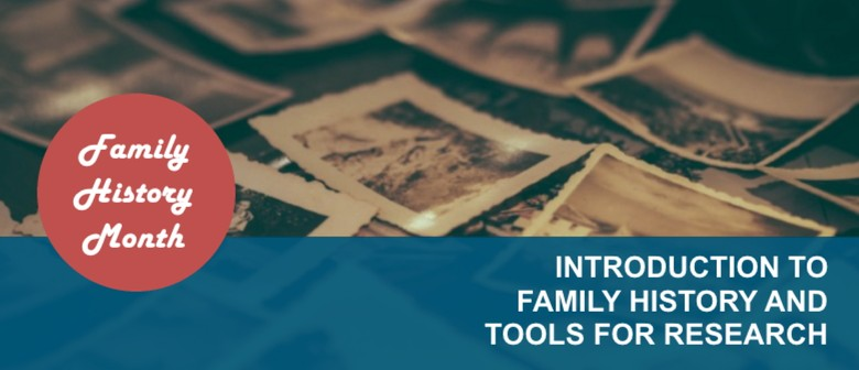 Introduction to Family History and Tools for Research