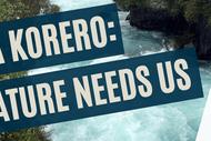 Ngā korero - Nature Needs Us