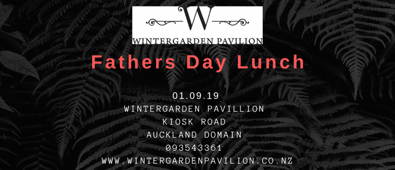 Fathers Day Lunch At the Wintergarden Pavilion
