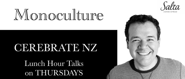 Cerebrate NZ Lunch Hour Talks: Reflections on Innovation
