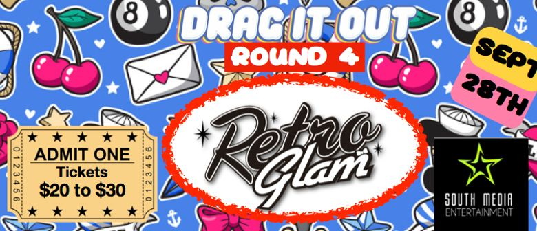 Drag it Out Round 4 - Retro Glam