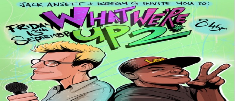 Jack Ansett & Keegan Govind: What We're Up 2!