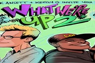 Image for event: Jack Ansett & Keegan Govind: What We're Up 2!