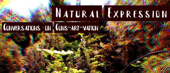 Natural Expression: Conversations On Cons-art-vation