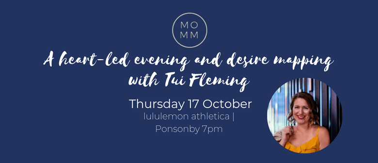 A Heart-led Evening and Desire Mapping With Tui Fleming
