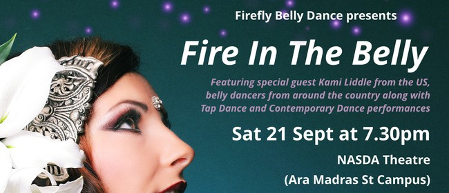 Fire In The Belly: Firefly Belly Dance Annual Theatre Show