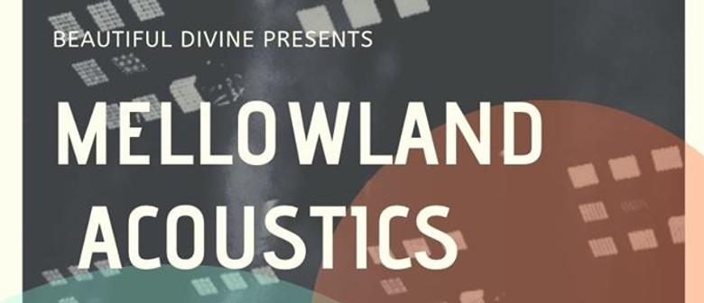 Beautiful Divine: Mellow Land Acoustics