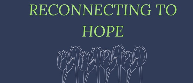 Reconnecting to Hope