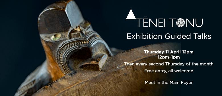 Tēnei Tonu Exhibition Guided Talks