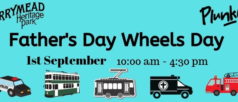 Father's Day Wheels Day Plunket