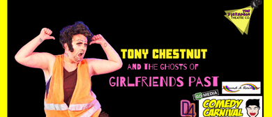 Tony Chestnut & The Ghosts of Girlfriends Past