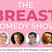 The Breast Comedy Show