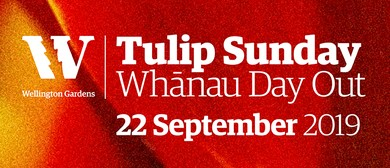 Tulip Sunday: Whānau Day Out