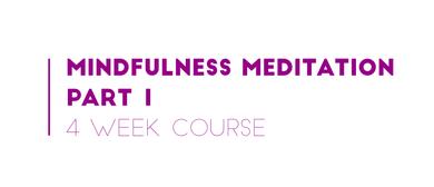 Mindfulness Meditation (4 - Week Course)