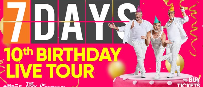 7 Days Live - 10th Birthday Tour