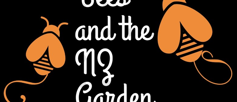 Bees and The NZ Garden