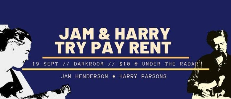 Jam and Harry Try Pay Rent
