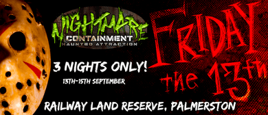 Friday 13th at Nightmares Containment