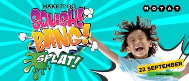 Squish! Bang! Splat!