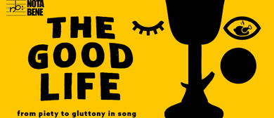 Nota Bene presents: The Good Life