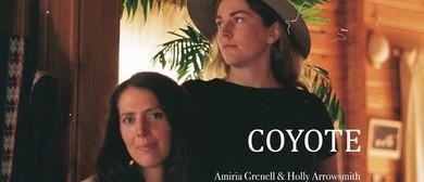Coyote - Amiria Grenell & Holly Arrowsmith