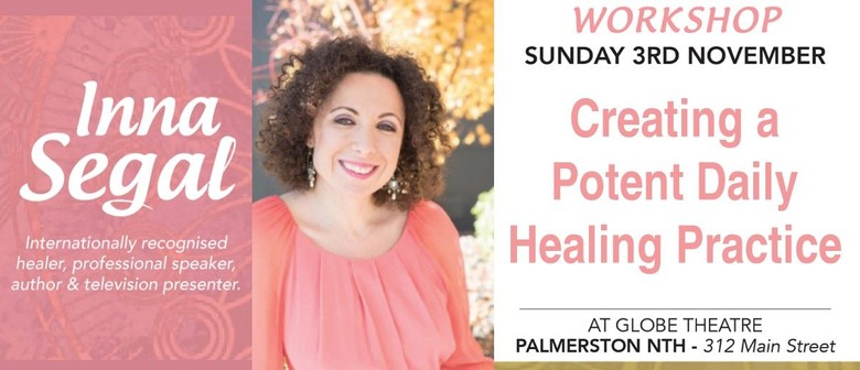Inna Segal - Creating a Potent Daily Healing Practice