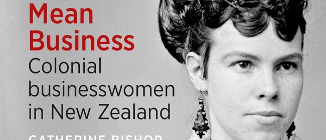 Women Mean Business: Dunedin's Colonial Entrepreneurs