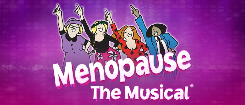 Menopause The Musical®: CANCELLED