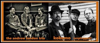 Andrew London Trio & Kokomo (unplugged)