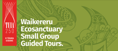 Waikereru Small Group Guided Tours