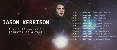 Jason Kerrison - I Will If You Will - Acoustic Solo Tour: CANCELLED