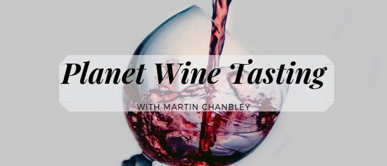 Planet Wine Tasting with Martin Chanbly