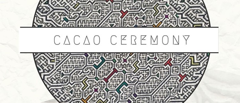 Cacao Ceremony & Rituals