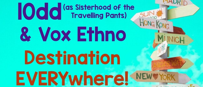 10dd and Vox Ethno: Destination Everywhere