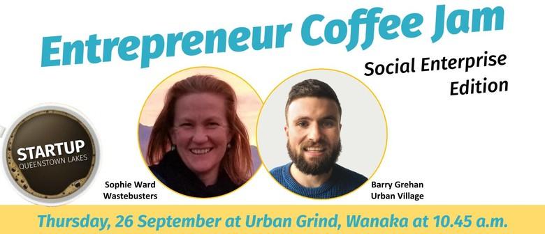 Entrepreneur Coffee Jam - Social Enterprise Edition