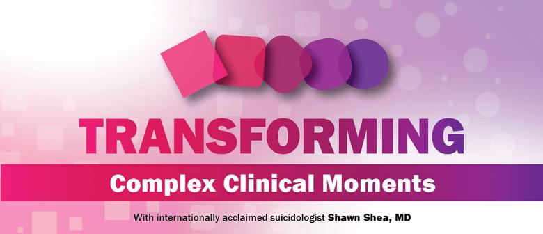 Transforming Complex Clinical Moments