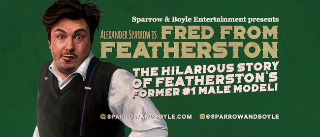 Alexander Sparrow Is Fred From Featherston