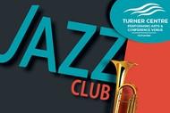 Image for event: Turner Centre Jazz Club: Springtime Jazz