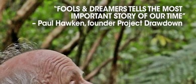 Screening of Fools & Dreamers: Regenerating a Native Forest