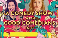 Image for event: A Comedy Show With Good Comedians In It