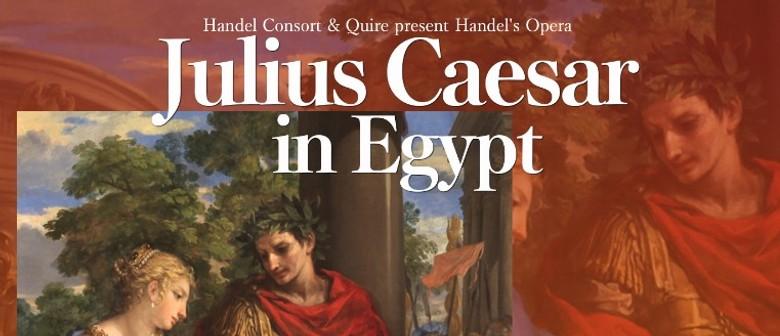 Julius Caesar in Egypt - Handel Consort & Quire