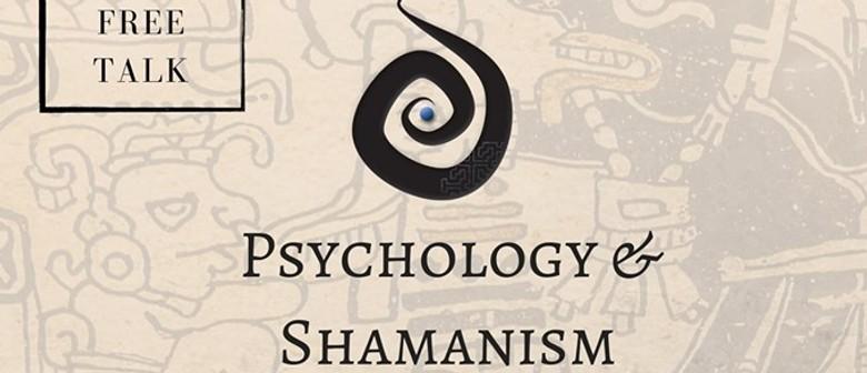 Psychology & Shamanism Free Talk