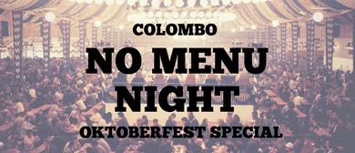 Colombo No Menu Night - Oktoberfest Special