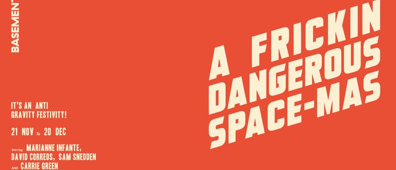 A Frickin Dangerous Space-mas