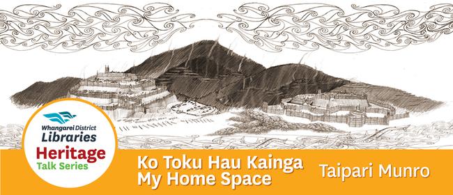 Heritage Talk - Ko Toku Hau Kainga   My Home Space