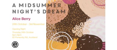 'A Midsummer Night's Dream' Alice Berry Exhibition