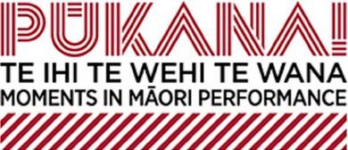 Pūkana! Te Ihi Te Wehi Te Wana: Moments In Māori Performance