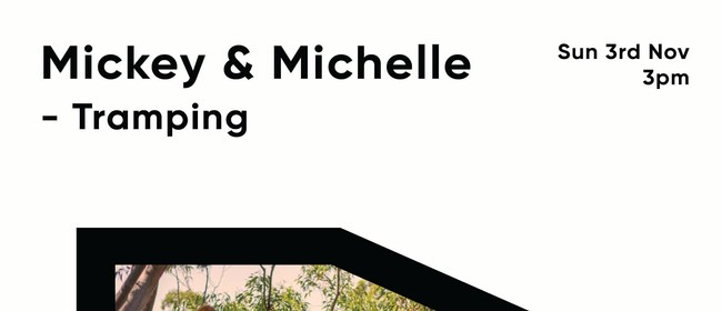 Mickey & Michelle - Tramping Music